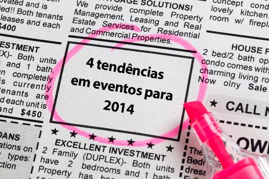 4 Tendências em eventos para 2014